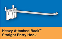 Heavy Attached Back™ Straight Entry Hooks