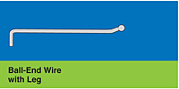 Ball-End Wire with Leg