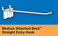 Medium Attached Back™ Straight Entry Hooks