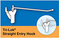 Tri-Lok® Straight Entry Hooks